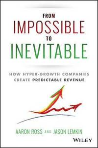 bokomslag From Impossible To Inevitable: How Hyper-Growth Companies Create Predictabl