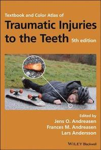 bokomslag Textbook and Color Atlas of Traumatic Injuries to the Teeth