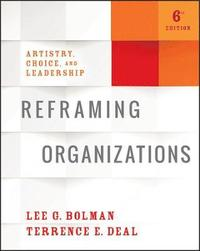 bokomslag Reframing Organizations: Artistry, Choice, and Leadership
