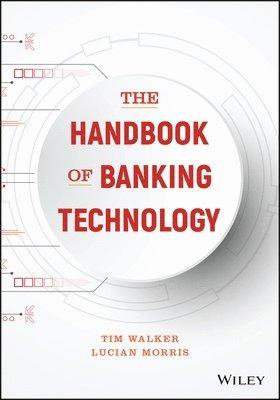 bokomslag The Handbook of Banking Technology