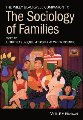 bokomslag The Wiley Blackwell Companion to the Sociology of Families