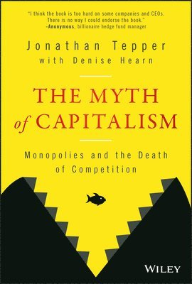 bokomslag The Myth of Capitalism: Monopolies and the Death of Competition