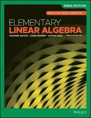 bokomslag Elementary Linear Algebra, Applications Version, 12th Edition, EMEA Edition