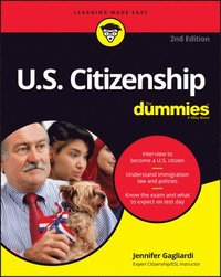 bokomslag U.S. Citizenship For Dummies