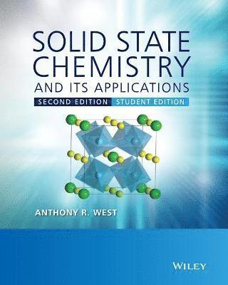 bokomslag Solid State Chemistry and its Applications, 2nd Edition, Student Edition