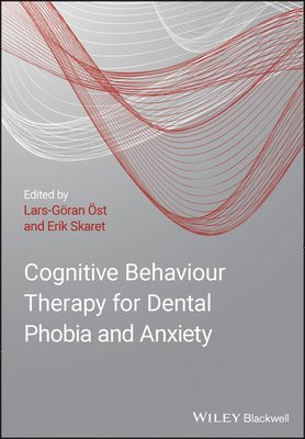 bokomslag Cognitive Behavioral Therapy for Dental Phobia and Anxiety