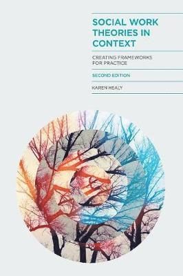bokomslag Social Work Theories in Context: Creating Frameworks for Practice