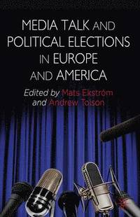 bokomslag Media Talk and Political Elections in Europe and America