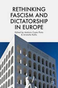 bokomslag Rethinking Fascism and Dictatorship in Europe