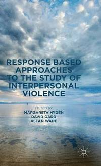 bokomslag Response Based Approaches to the Study of Interpersonal Violence