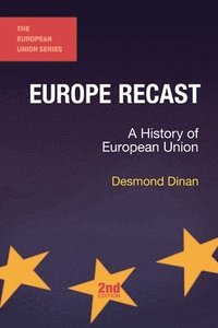 bokomslag Europe Recast: A History of European Union