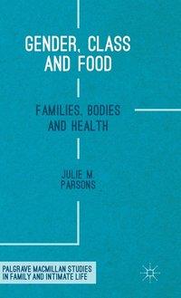 bokomslag Gender, Class and Food