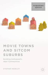 bokomslag Movie Towns and Sitcom Suburbs