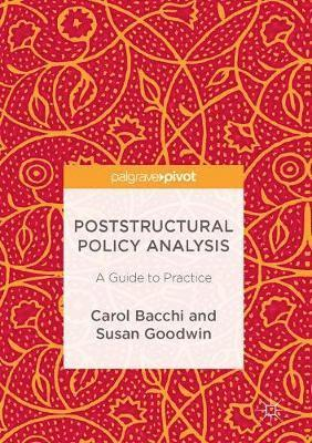 bokomslag Poststructural Policy Analysis: A Guide to Practice