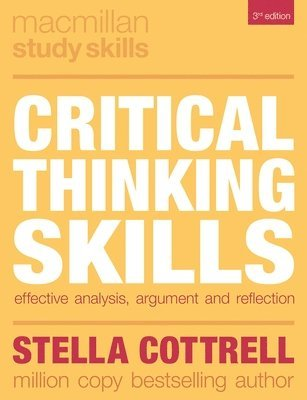 bokomslag Critical Thinking Skills: Effective Analysis, Argument and Reflection
