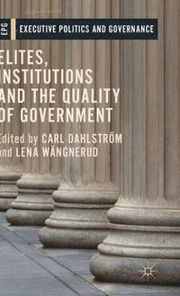 bokomslag Elites, Institutions and the Quality of Government