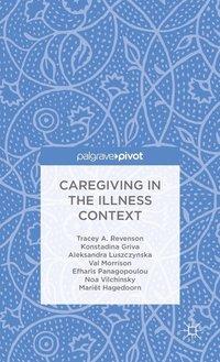 bokomslag Caregiving in the Illness Context