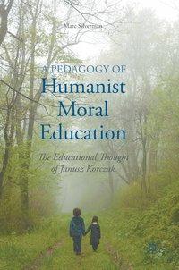 bokomslag A Pedagogy of Humanist Moral Education