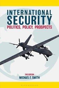bokomslag International Security: Politics, Policy, Prospects