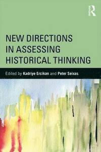 bokomslag New Directions in Assessing Historical Thinking
