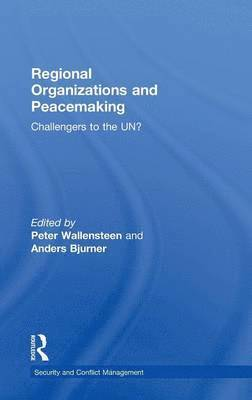 Regional Organizations and Peacemaking 1