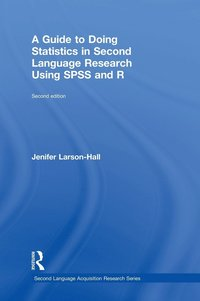 bokomslag A Guide to Doing Statistics in Second Language Research Using SPSS and R