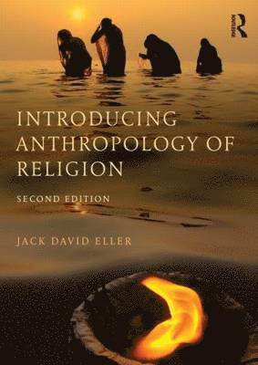 bokomslag Introducing Anthropology of Religion: Culture to the Ultimate