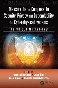 bokomslag Measurable and Composable Security, Privacy, and Dependability for Cyberphysical Systems