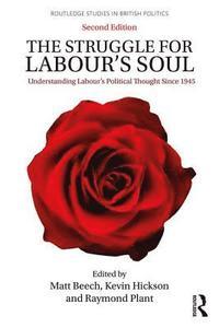 bokomslag The Struggle for Labour's Soul