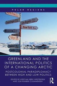 bokomslag Greenland and the international politics of a changing arctic - postcolonia