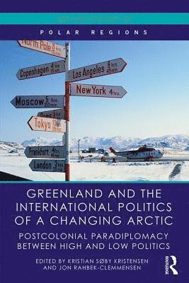 bokomslag Greenland and the international politics of a changing arctic - postcolonia