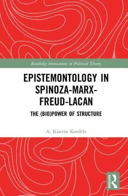 bokomslag Epistemontology in spinoza-marx-freud-lacan - the (bio)power of structure