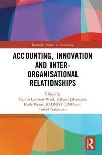 bokomslag Accounting, Innovation and Inter-Organisational Relationships