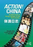 bokomslag Action! china - a field guide to using chinese in the community