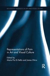 bokomslag Representations of Pain in Art and Visual Culture