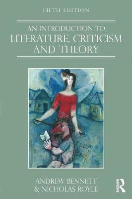 bokomslag An Introduction to Literature, Criticism and Theory