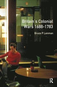 bokomslag Britain's Colonial Wars, 1688-1783