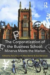 bokomslag The Corporatization of the Business School