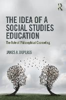 bokomslag Idea of a social studies education - the role of philosophical counseling