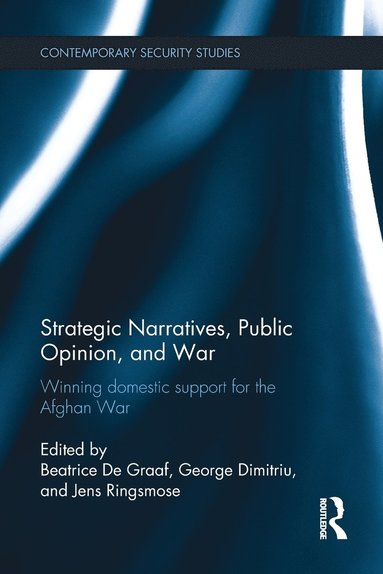 bokomslag Strategic Narratives, Public Opinion and War: Winning domestic support for the Afghan War