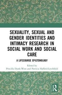 bokomslag Sexuality, Sexual  and Gender Identities and Intimacy Research in Social Work and Social Care