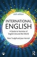 bokomslag International English: A Guide to Varieties of English Around the World