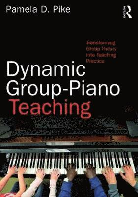 bokomslag Dynamic group-piano teaching - transforming group theory into teaching prac