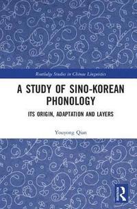 bokomslag Study of sino-korean phonology - its origin, adaptation and layers