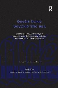 bokomslag Deeds Done Beyond the Sea