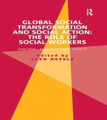 bokomslag Global Social Transformation and Social Action: The Role of Social Workers