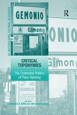 bokomslag Critical Toponymies: The Contested Politics of Place Naming