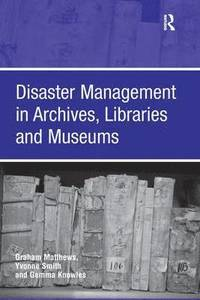 bokomslag Disaster Management in Archives, Libraries and Museums