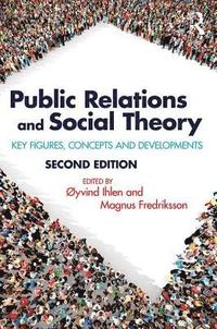bokomslag Public Relations and Social Theory: Key Figures, Concepts and Developments