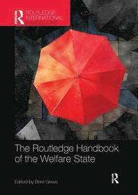bokomslag The Routledge Handbook of the Welfare State